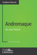Andromaque de Jean Racine (Analyse approfondie)