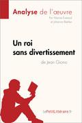 Un roi sans divertissement de Jean Giono (Analyse de l'oeuvre)