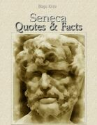 Seneca: Quotes & Facts
