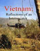 Vietnam: Reflections of an Interrogator