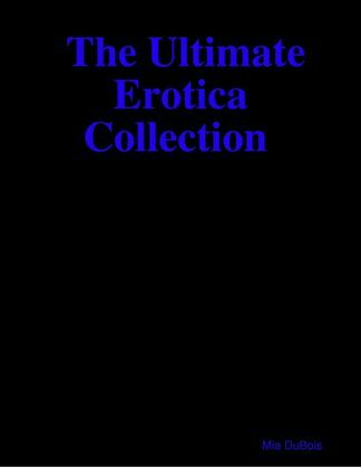 The Ultimate  Erotica Collection