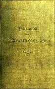A Handbook of Invalid Cooking