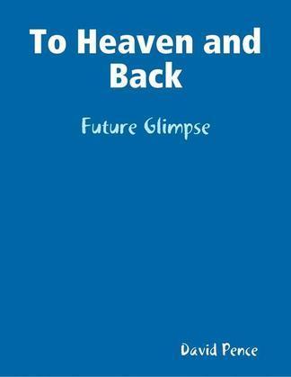 To Heaven and Back: Future Glimpse