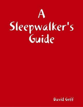 A Sleepwalker's Guide