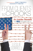 From Clients to Crooks: An Insider Reveals the Real Washington D.C.
