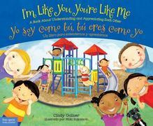 I'm Like You, You're Like Me / Yo soy como tú, tú eres como yo: A Book About Understanding and Appreciating Each Other/Un libro para entendernos y apr