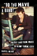 """""""Do You Have a Band?"""": Poetry and Punk Rock in New York City"""