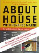 About the House with Henri de Marne: Expanded E-Book Edition: How to Maintain, Repair, Upgrade, and Enjoy Your Home