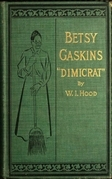 Betty Gaskins - Dimicrat
