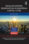 Socio-Economic Segregation in European Capital Cities: East Meets West