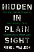 Hidden in Plain Sight: What Really Caused the World's Worst Financial Crisis¿and Why It Could Happen Again