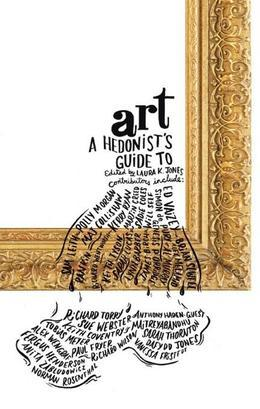 A Hedonist's Guide to Art