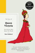 Queen Victoria: The woman who ruled the world