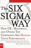 The Six Sigma Way: How GE, Motorola, and Other Top Companies are Honing Their Performance: How GE, Motorola, and Other Top Companies are Honing Their