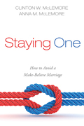Staying One: How to Avoid a Make-Believe Marriage