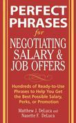 Perfect Phrases for Negotiating Salary and Job Offers: Hundreds of Ready-to-Use Phrases to Help You Get the Best Possible Salary, Perks or Promotion