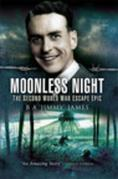 Moonless Night: The Wartime Escape Epic