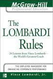 The Lombardi Rules : 26 Lessons from Vince Lombardi--The Worlds Greatest Coach