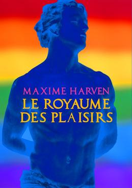 Le Royaume des plaisirs (érotique gay)