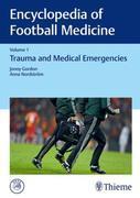 Encyclopedia of Football Medicine, Vol.1: Trauma and Medical Emergencies