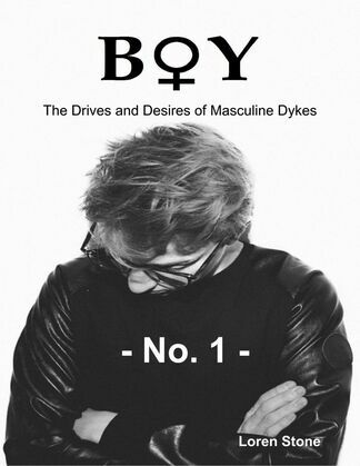 Boy - The Drives and Desires of Masculine Dykes - No. 1