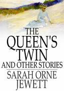 The Queen's Twin: And Other Stories