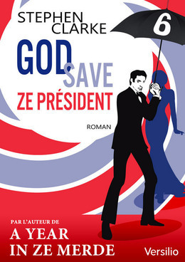 God save ze Président - Episode 6