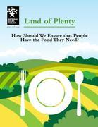 Land of Plenty: How Should We Ensure that People Have the Food They Need?