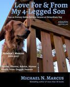 Love For & From My 4-Legged Son: How an ordinary golden retriever became an extraordinary dog