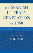 The Spanish Literary Generation of 1968: José María Guelbenzu, Lourdes Ortiz, and Ana María Moix