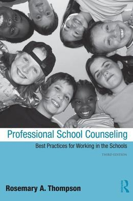 Professional School Counseling: Best Practices for Working in the Schools, Third Edition