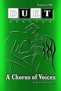 A Chorus of Voices: DUET Stories Volume III (Adult)