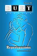 Repercussions: DUET Stories Volume IV (Adult)