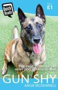 Gun Shy: The True Story of the Army Dog Scared of War