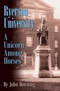 Ryerson University - A Unicorn Among Horses