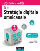 La Boîte à outils de la stratégie digitale omnicanale: 55 outils et méthodes