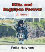 Kilts and Bagpipes Forever: A Novel