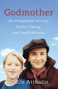 Godmother: An Unexpected Journey, Perfect Timing, and Small Miracles