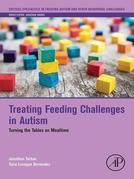 Treating Feeding Challenges in Autism: Turning the Tables on Mealtime