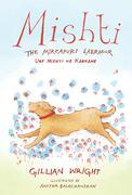 Mishti, the Mirzapuri Labrador: Urf Mishti ke Karname