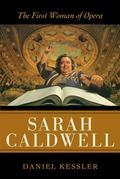 Sarah Caldwell: The First Woman of Opera