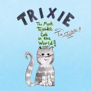 Trixie the Most Terrible Cat in the World