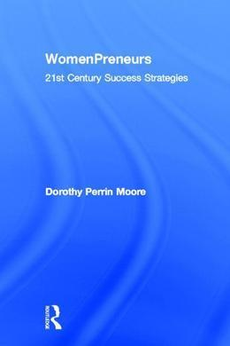 Womenpreneurs: 21st Century Success Strategies