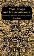 Yoga, Bhoga and Ardhanariswara: Individuality, Wellbeing and Gender in Tantra