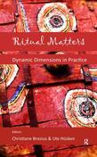 Ritual Matters: Dynamic Dimensions in Practice