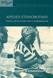 "Applied Ethnobotany: ""People, Wild Plant Use and Conservation"""