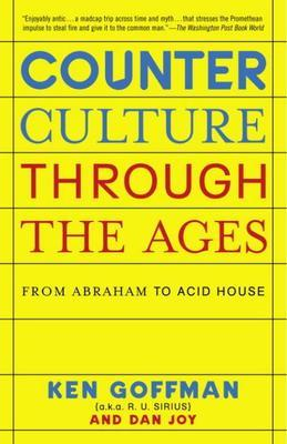 Counterculture Through the Ages: From Abraham to Acid House