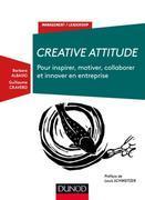 Creative Attitude: Pour inspirer, motiver, collaborer et innover en entreprise