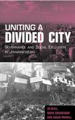 Uniting a Divided City: Governance and Social Exclusion in Johannesburg