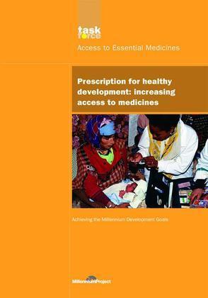 Un Millennium Development Library: Prescription for Healthy Development: Increasing Access to Medicines